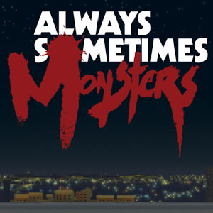 Always Sometimes Monsters Android Apk indir